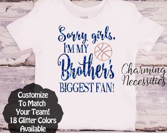 Basketball Sister Shirt, Fan, Toddler Girl Clothes, Baby Girl Outfits, Sorry Girls I'm My Brothers Biggest Fan Custom Personalized