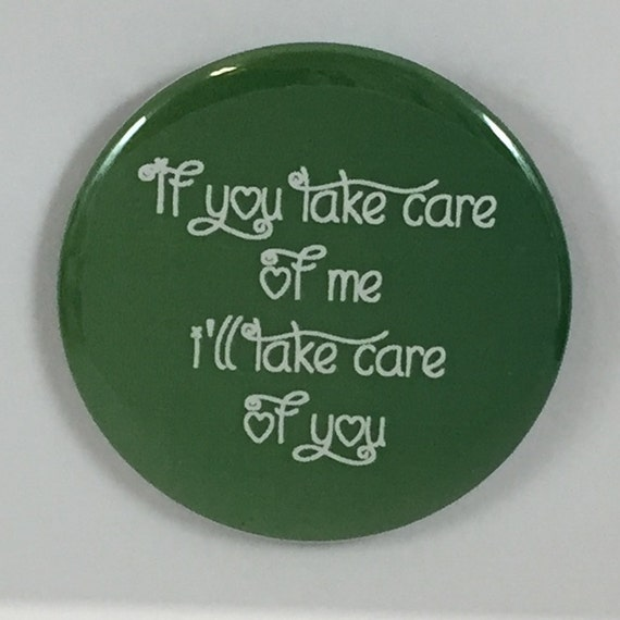 Take Care Of Each Other: 2 1/4 Pinback Button Take Care Of Each Other