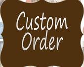 Cudstom order for Kara Grayson