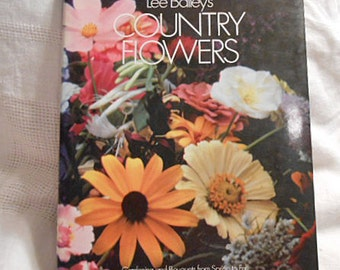 COUNTRY FLOWERS Book April to Sept Weekly Diary Format Flower Gardens, Planting Bouquets Name Guide 1985 Lee Bailey How to Illus Advice hcdj