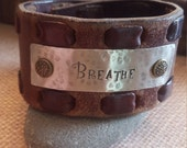 """Brown Leather Cuff Bracelet  with Word """"BREATHE"""" on HAND Hammered SilverMetal"""