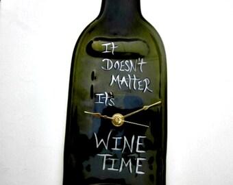 "Wine Bottle Clock ""It Doesn't Matter, It's Wine Time"" Green Melted Recycled Wine Bottle Clock"