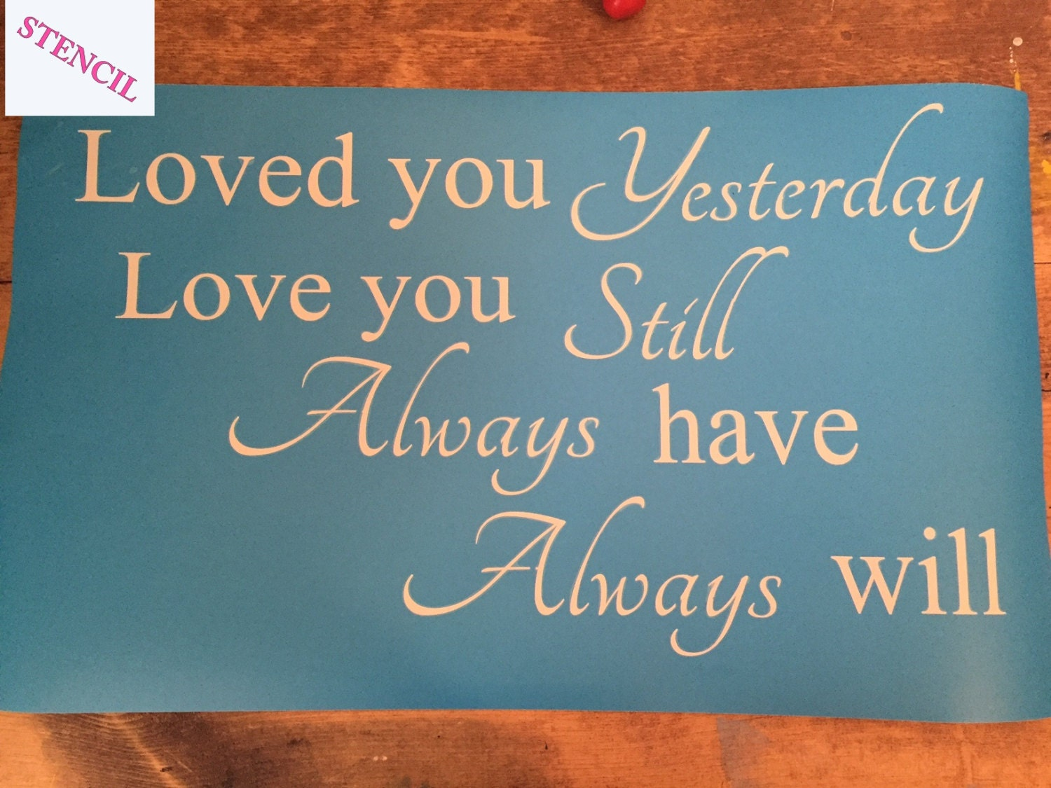 Loved You Yesterday Love You Still Quote: Loved You Yesterday Love You Still-Single Use Self-Adhesive