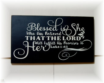 Blessed is she that believed that the Lord will fulfill his promises to her wood sign