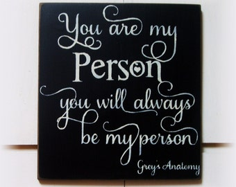 You are my person you will always be my person Greys Anatomy wood sign