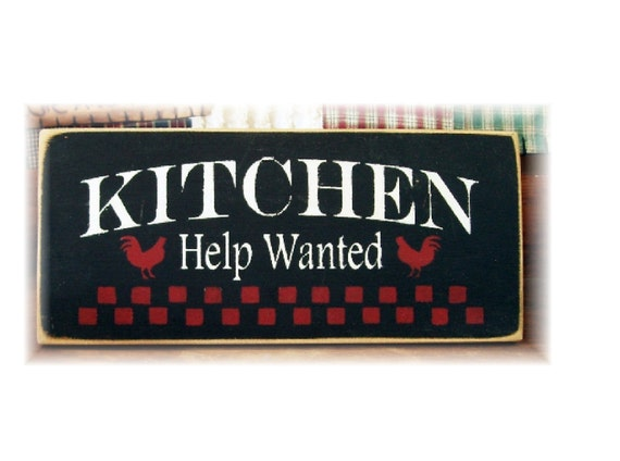 Kitchen Help Wanted primitive wood sign