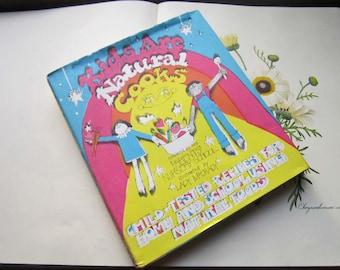 Vintage Childrens Cookbook * Kids Are Natural Cooks * 1970's Natural Foods * Kids Vintage * Kids Cooking *