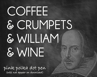 William Shakespeare chalkboard art - coffee, wine lovers - digital download for library, home, office