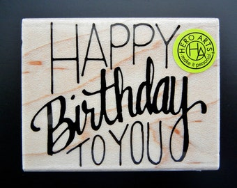 HAPPY BIRTHDAY To YOU Hero Arts Wood Mount Rubber Stamp