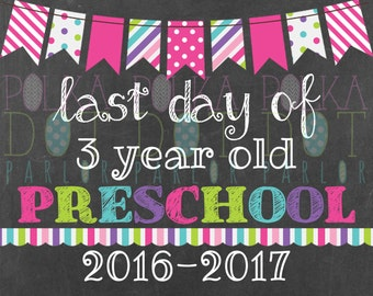 Last Day of 3 Year Old Preschool Sign Printable - 2016-2017 School Year - Pink Bunting Banner Chalkboard Sign - Instant Download