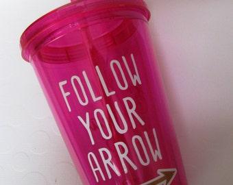 Follow Your Arrow Insulated Tumbler
