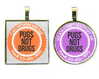PUGS NOT DRUGS Pet Tag, Available in 11 Colors