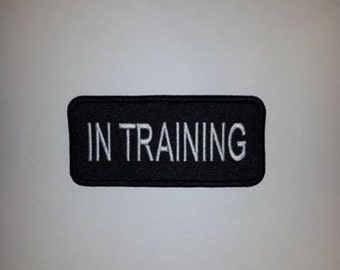 """In Training - Embroidered Sew On Patch 3.75"""" x 1.75"""""""