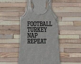 Funny Thanksgiving Shirt - Football, Turkey, Nap, Repeat - Thanksgiving Tank Top - Women's Humorous Shirt - Ladies Turkey Day - Grey Tank