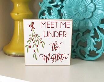 Meet Me Under the Mistletoe- Christmas Decor, Christmas Sign, Christmas Blocks, Holiday Decor, Mistletoe Sign, Holiday Blocks,
