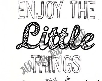 Adult Coloring Page - Enjoy The Little Things- Instant Download - Zentangle - Doodle Illustration - DailyDoodler - Unique Quote Illustration