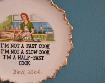 Vintage Funny Decorative Plate- Half-Fast Cook