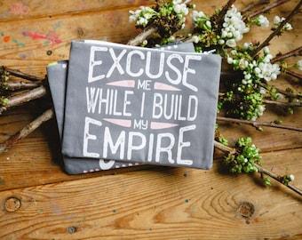 "quote zipper bag ""excuse me wile i build my empire"""