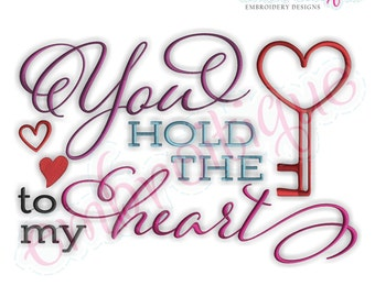You Hold The Key To My Heart Calligraphy  - Instant Download -Digital Machine Embroidery Design