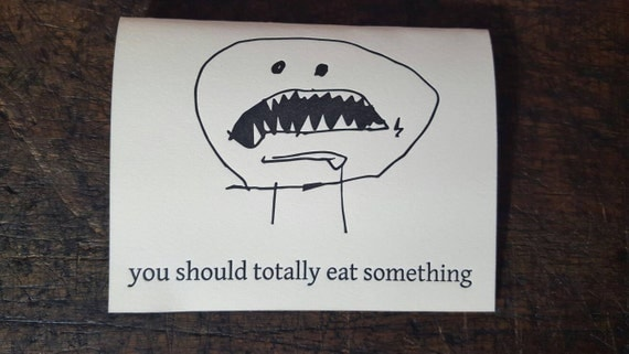 You Should Totally Eat Something -one bifold letterpress printed card blank inside