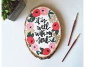 It is well with my soul - Wood Slice