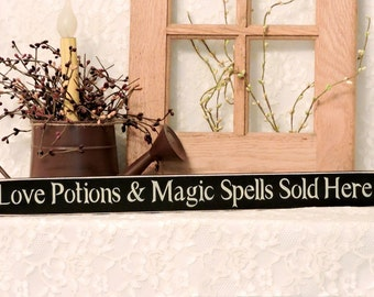 Love Potions & Magic Spells Sold Here - Primitive Country Painted Sign, Shelf Sitter Sign, Fall Decor, Halloween Sign, Halloween Decor