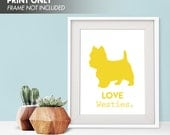 LOVE WESTIES - Art Print (Featured in Canary) Love Animals Art Print and Poster Collection