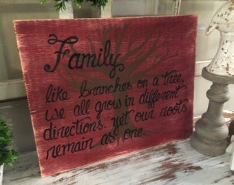 family like branches on a tree we all grow in different directions yet our roots remain as one wooden sign - 16x9 wooden sign - hand painted