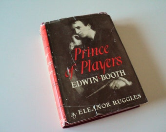Edwin Booth Biography Prince of Players by Eleanor Ruggles 1953. Shakespearean Actor Was Brother of John Wilkes Booth, Lincoln's Assassin.