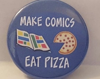 "Comic Book 1.5"" Button// Make Comics and Eat Pizza"