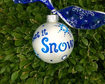 let it snow ornament hand painted christmas ornament free hostess gift