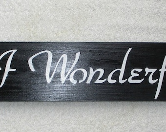It's A Wonderful Life Inspirational Wood Sign Black and White