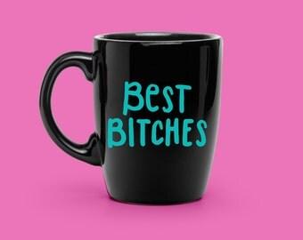 COFFEE Mug VINYL DECAL - Best B*tches Decal - Hand Lettered Friends Coffee Mug - Funny Coffee Mug - Novelty Mug Decal - Unique Coffee Mug