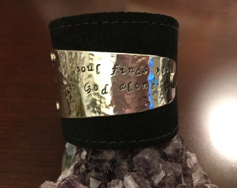 My soul finds rest in God alone...Created  with 999 Fine Sterling Silver and made in USA two inch Leather Cuff -