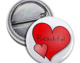 BEAUTIFUL HEART Valentine's Day Pinback Button Badge (Choose Size)
