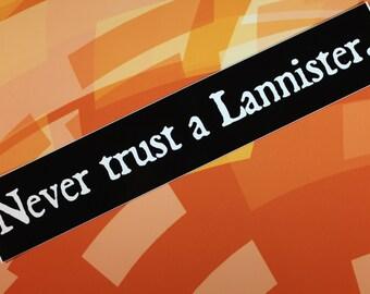 Never trust a Lannister Game of Thrones vinyl bumper sticker car bike laptop