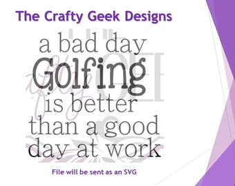 A Bad Day Golfing Is Better Than A Good Day At Work SVG File