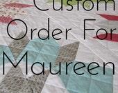 Custom order for Maureen