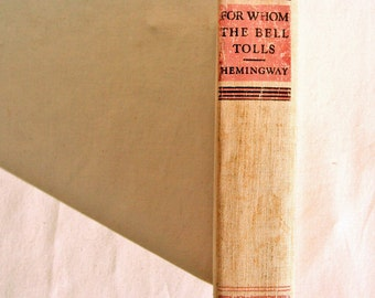 """1940 For Whom The Bell Tolls Ernest Hemingway First Edition Second Printing No """"A"""" On Copyright Page"""