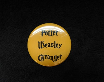 "Potter, Weasley, Granger 2.25"" Pin Back Button Harry Potter Inspired"