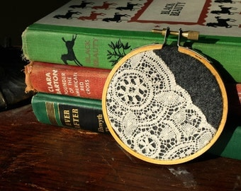 Embroidery Hoop, Lace Overlay and Wool Felt