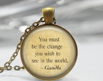 ON SALE Mahatma Gandhi Quote Be The Change You Wish To See In The World Inspirational Art Pendant in Bronze or Silver with Link Chain Includ