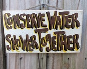 CONSERVE Water SHOWER TOGETHER  - Country Rustic Primitive Shabby Chic Wood Handmade Hand Painted Bath Shower Sign Plaque