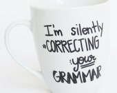 I'm Silently Correcting Your Grammar  -  English Teacher inspired Coffee Mug