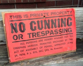 This True Vintage Worn Paper Sign Might Confuse No Gunning Or Trespassing
