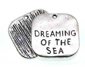 """Antique Silver """"Dreaming of the Sea"""" Charms / Inspirational Stamped Pendants [Choose 1 piece or 10 pieces] -- 28907.H6D"""