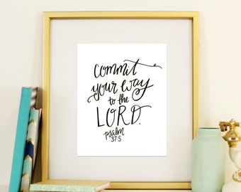 Psalm 37:5 Commit your Way to the Lord Scripture Wall Art Bible Verse Handletter Printable Instant Download New Years Vision Motivation