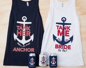 Nautical Bachelorette Party Tank Tops | Help Us Tank Her Before She Drops Her Anchor