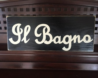 IL BAGNO Bathroom Restroom Home Restaurant Decor Italian Italy Sign Plaque Hand Painted Wooden You Pick From 10+ Custom Colors