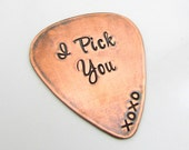 Personalized Guitar Pick - Copper Guitar Pick - I Pick You Custom Message - Hand Stamped Guitar Pick - Custom Pick - Gift for Him Under 25